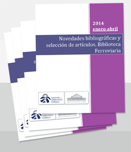 Novedades bibliográficas y selección de artículos en la Biblioteca Ferroviaria