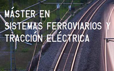 """Octava edición del máster """"Sistemas Ferroviarios y Tracción Eléctrica"""""""