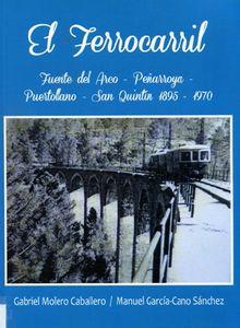 """Publicado el libro """"El Ferrocarril Fuente del Arco-Peñarroya- Puertollano-San Quintín 1895 - 1970"""""""