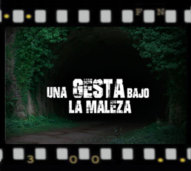 """""""Una gesta bajo la maleza"""", un documental sobre el Túnel de La Engaña"""