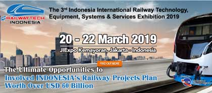 """Tercera edición de la conferencia y exposición comercial """"Railwaytech Indonesia 2019"""""""